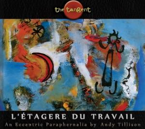 The Tangent - L'etagere Du Travail CD (album) cover