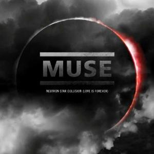 Muse - Neutron Star Collision (love Is Forever) CD (album) cover