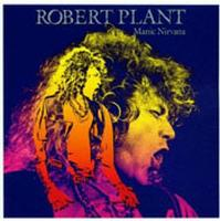 ROBERT PLANT - Manic Nirvana CD album cover
