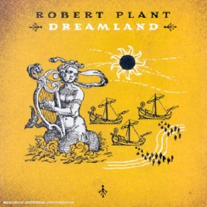 Robert Plant - Dreamland CD (album) cover