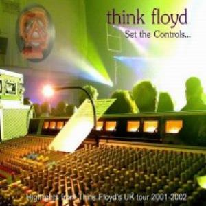 Think Floyd - Set The Controls... CD (album) cover