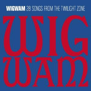 Wigwam - 28 Songs From The Twilight Zone CD (album) cover