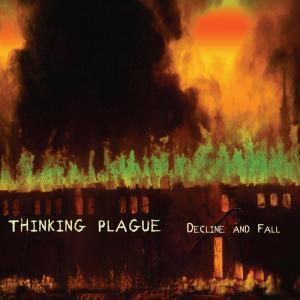 Thinking Plague - Decline And Fall CD (album) cover
