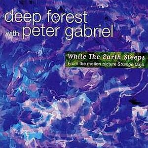 Peter Gabriel - While The Earth Sleeps (w/ Deep Forest) CD (album) cover