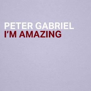 Peter Gabriel - I'm Amazing CD (album) cover