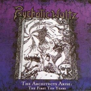Psychotic Waltz - The Architects Arise: The First Ten Years CD (album) cover