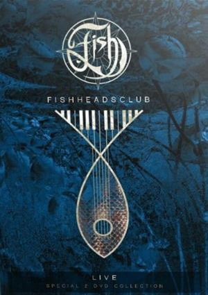Fish - Fishheads Club Live DVD (album) cover