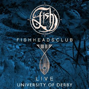 Fish - Fishheads Club Live: University Of Derby CD (album) cover