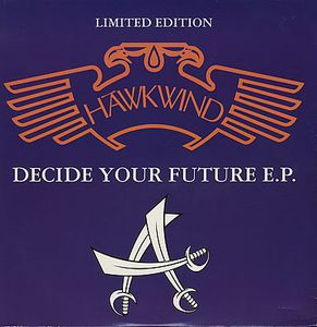 HAWKWIND - Decide Your Future Ep CD album cover