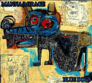 Manna/mirage - Blue Dogs CD (album) cover