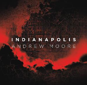 Andrew Moore's Chamber Works - Indianapolis CD (album) cover