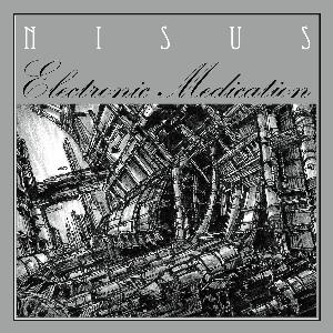 Nisus - Electronic Medication CD (album) cover