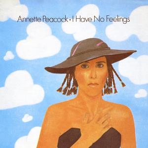 Annette Peacock - I Have No Feelings CD (album) cover