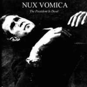 Nux Vomica - The President Is Dead CD (album) cover