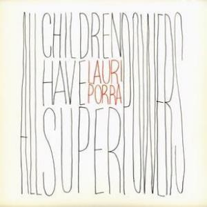 Lauri Porra - All Children Have Super Powers CD (album) cover