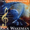 Rick Wakeman - The Classical Connection 2 CD (album) cover