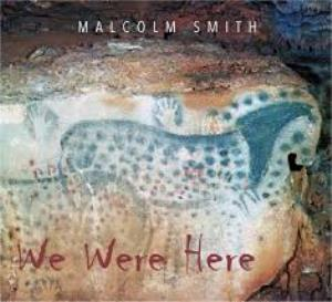 Malcolm Smith - We Were Here CD (album) cover