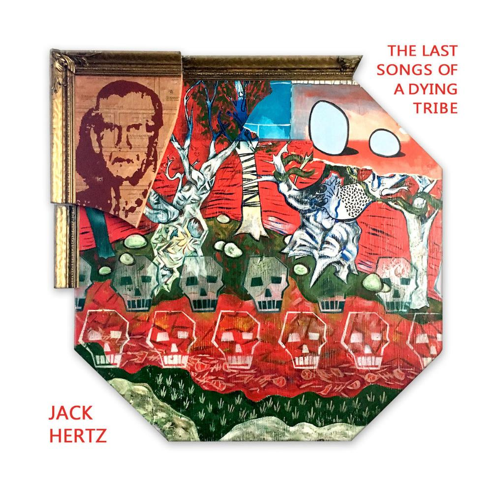 Jack Hertz - The Last Songs Of A Dying Tribe CD (album) cover