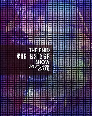 The Enid - The Bridge Show, Live At Union Chapel DVD (album) cover