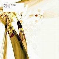 ANTHONY PHILLIPS - Field Day CD album cover