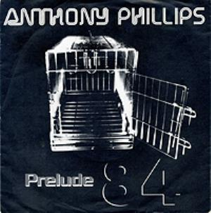 Anthony Phillips - Prelude '84 CD (album) cover