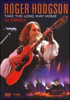 Roger Hodgson Take The Long Way Home - Live In Montreal CD album cover