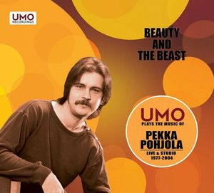 Pekka Pohjola - Beauty And The Beast (pekka Pohjola With Umo Jazz Orchestra) CD (album) cover