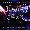 Pekka Pohjola - Heavy Jazz - Live In Helsinki And Tokyo CD (album) cover