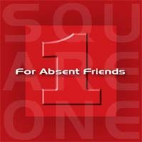 For Absent Friends - Square One CD (album) cover
