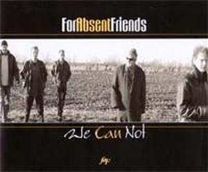 For Absent Friends - We Can Not CD (album) cover