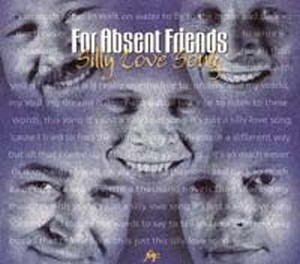 For Absent Friends - Silly Love Song CD (album) cover