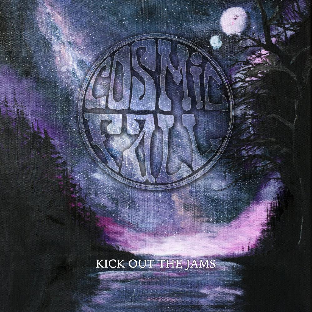 Cosmic Fall - Kick Out The Jams CD (album) cover