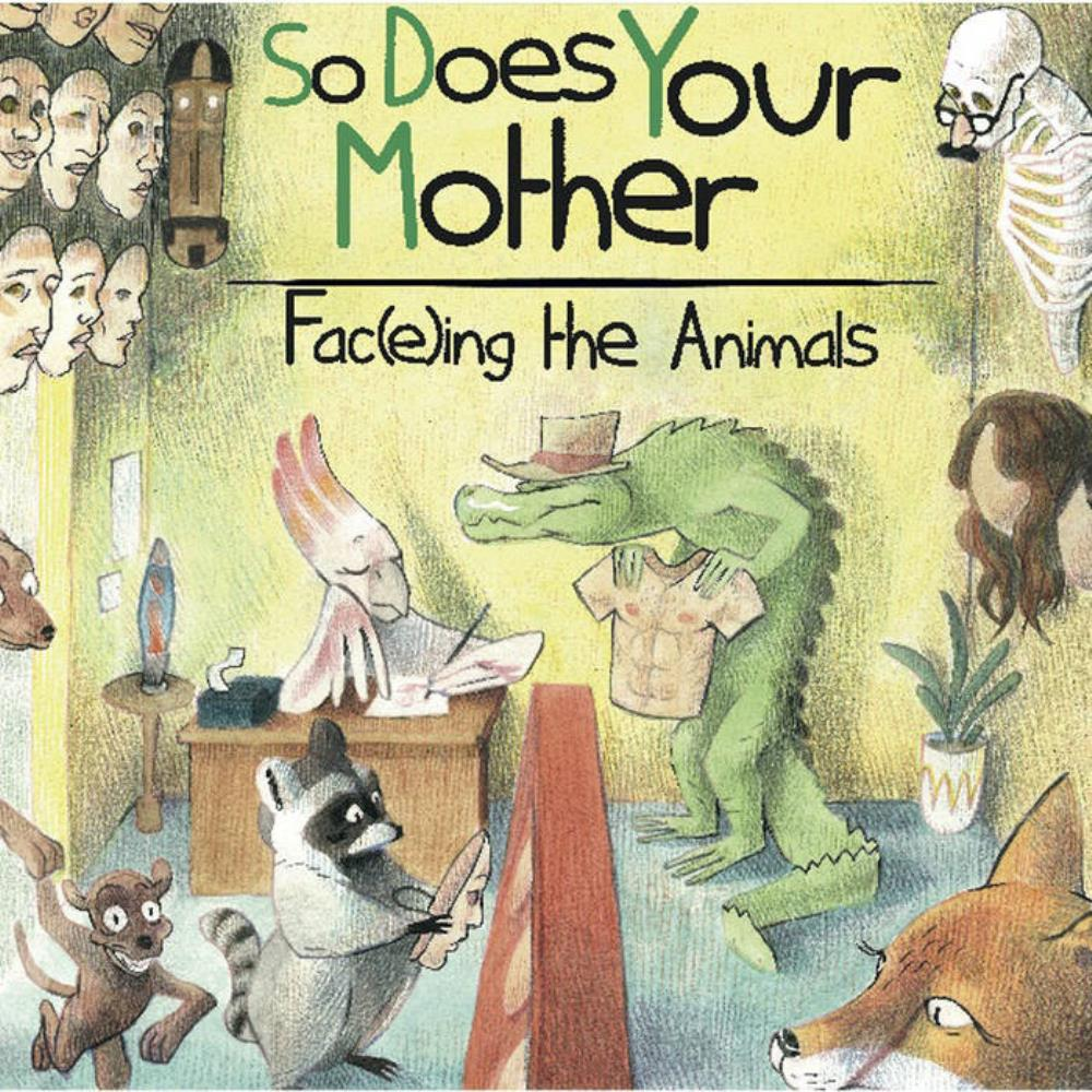 So Does Your Mother - Fac(e)ing The Animlas CD (album) cover