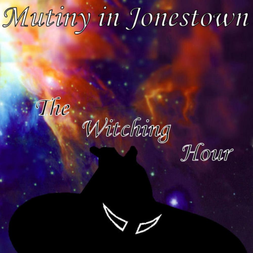 MUTINY IN JONESTOWN - The Witching Hour CD album cover