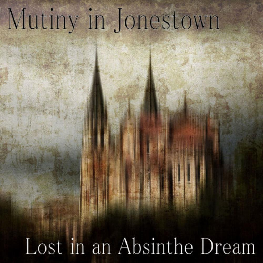 Mutiny In Jonestown - Lost In An Absinthe Dream CD (album) cover
