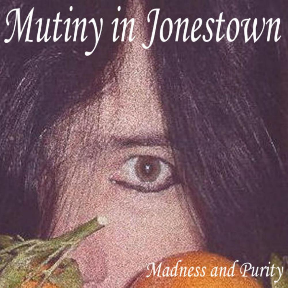 Mutiny In Jonestown - Madness And Purity CD (album) cover