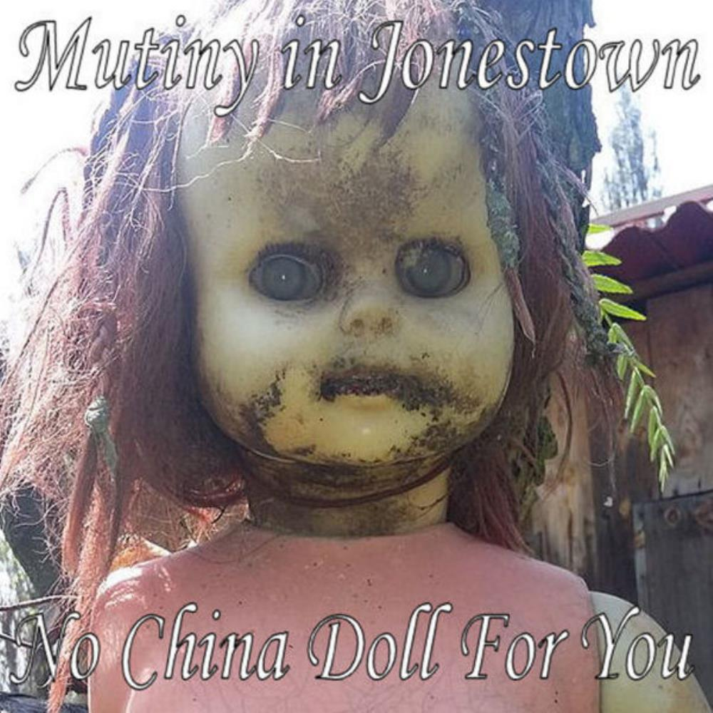Mutiny In Jonestown - No China Doll For You CD (album) cover