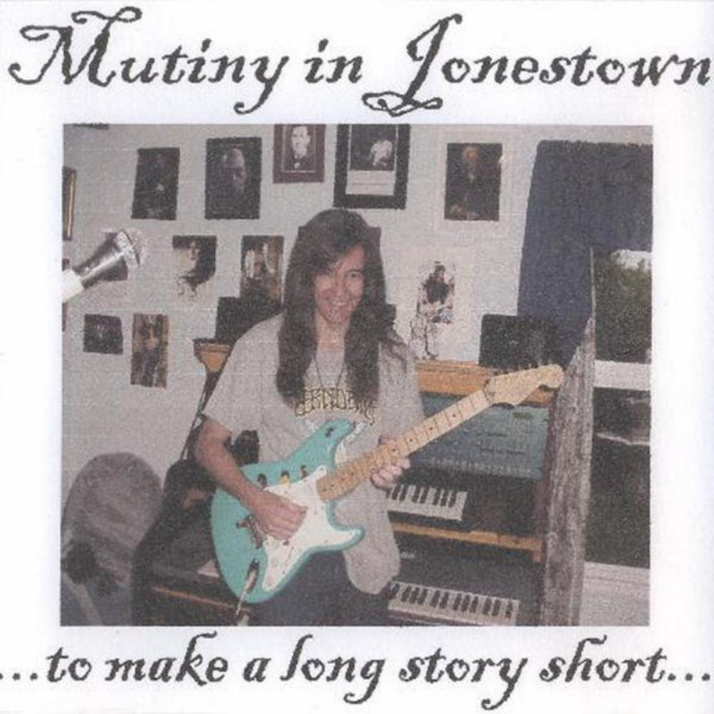Mutiny In Jonestown - ...to Make A Long Story Short... CD (album) cover