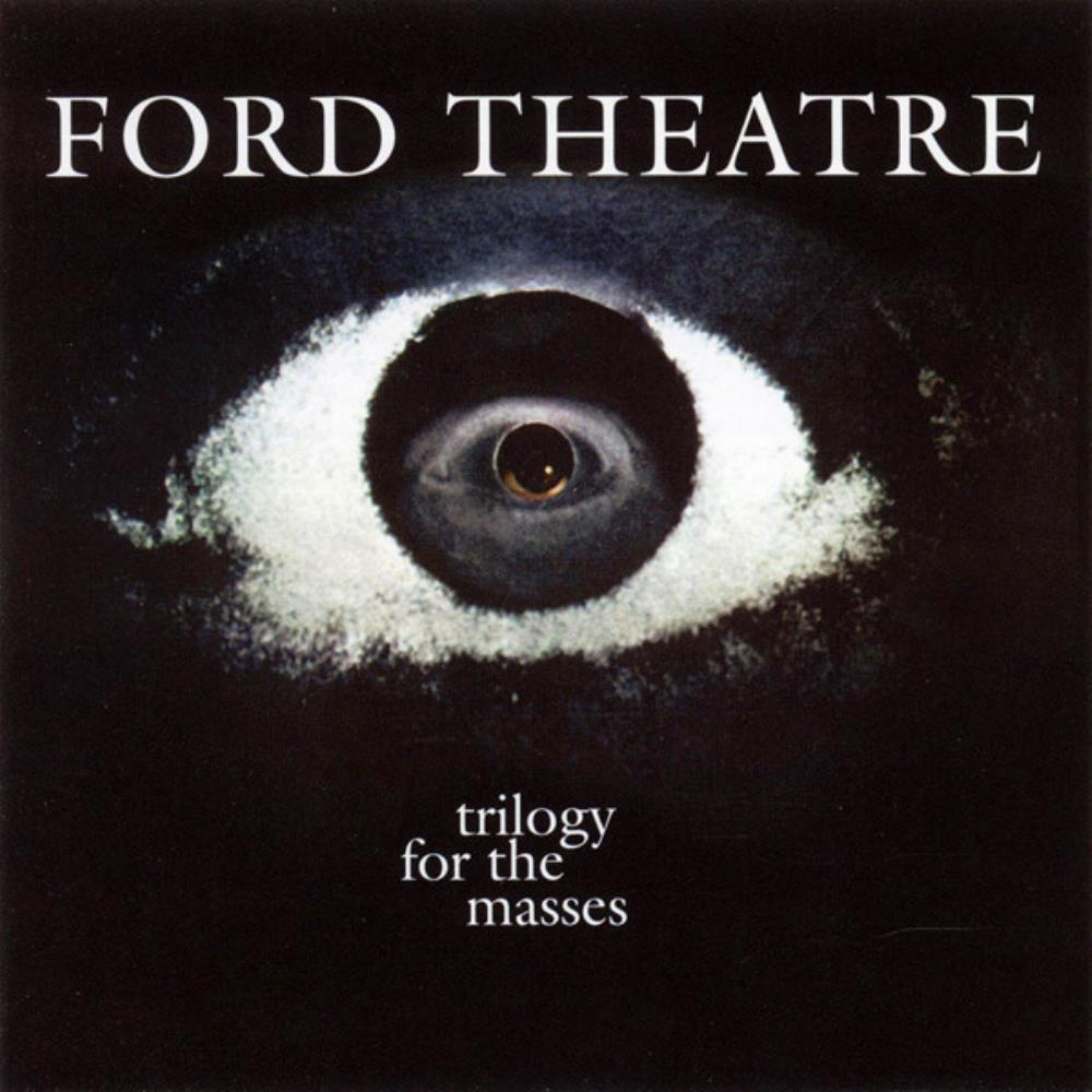 Ford Theatre - Trilogy For The Masses CD (album) cover