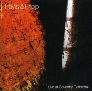 Robert Fripp - Live At Coventry Cathedral (with Travis) CD (album) cover