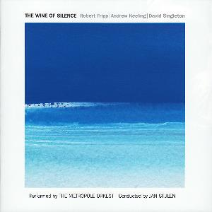 Robert Fripp - The Wine Of Silence-robert Fripp | Andrew Keeling | David Singleton ‎ CD (album) cover