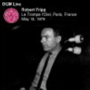 Robert Fripp - Le Trompe L'oiel Paris, France 1979 CD (album) cover