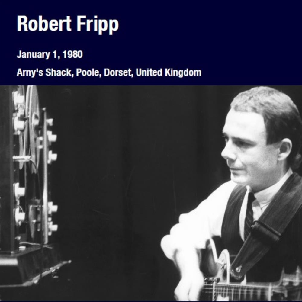 Robert Fripp - Arny's Shack, Poole, Dorset, United Kingdom January 1, 1980 CD (album) cover