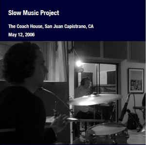 Robert Fripp - Slow Music Project - (the Coach House, May 12, 2006, San Juan Capistrano) CD (album) cover