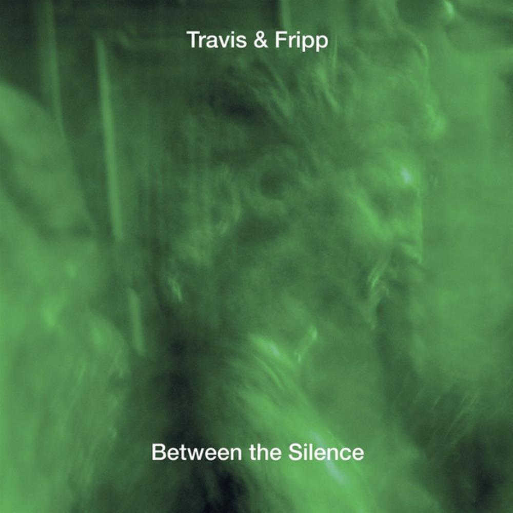 Robert Fripp - Robert Fripp & Theo Travis - Between The Silence CD (album) cover
