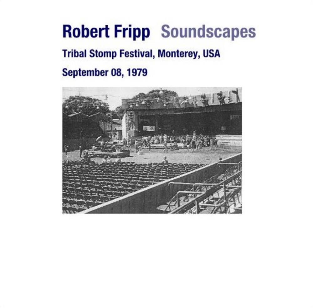 Robert Fripp - Soundcapes (tribal Stomp Festival, Monterey, Usa. September 08,1979) CD (album) cover