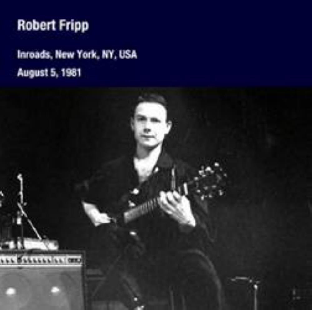 Robert Fripp - August 5, 1981, Inroads Ny, New York, Usa CD (album) cover