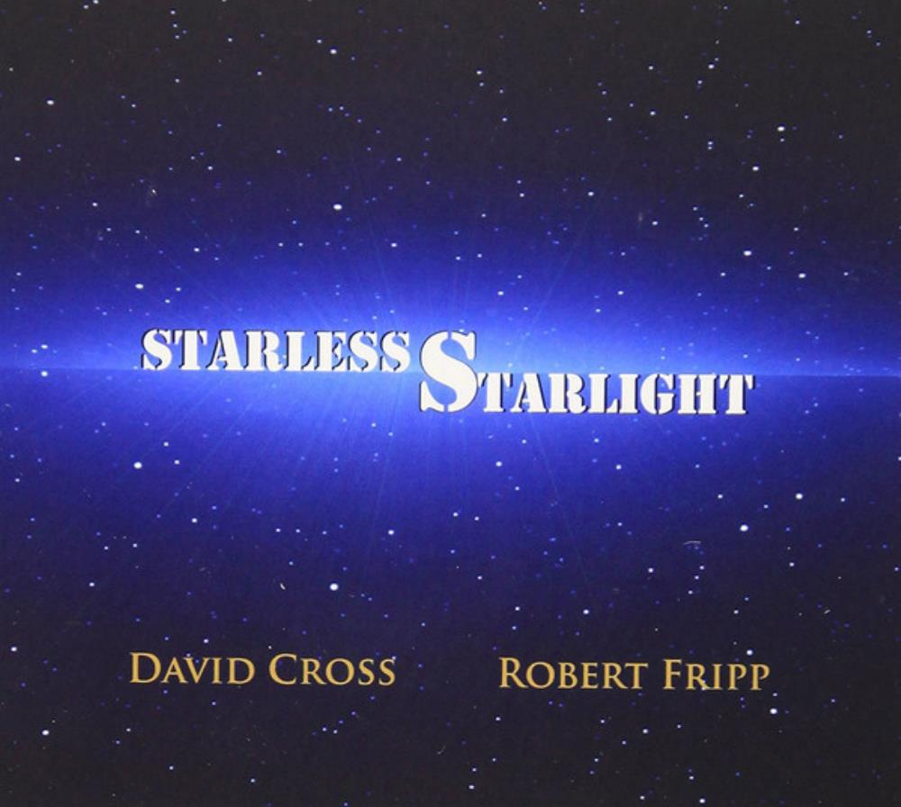 Robert Fripp - Robert Fripp And David Cross - Starless Starlight CD (album) cover