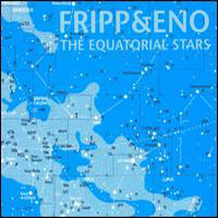 Robert Fripp - The Equatorial Stars (with Brian Eno) CD (album) cover