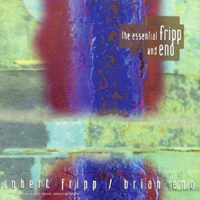 Robert Fripp - The Essential Fripp & Eno CD (album) cover
